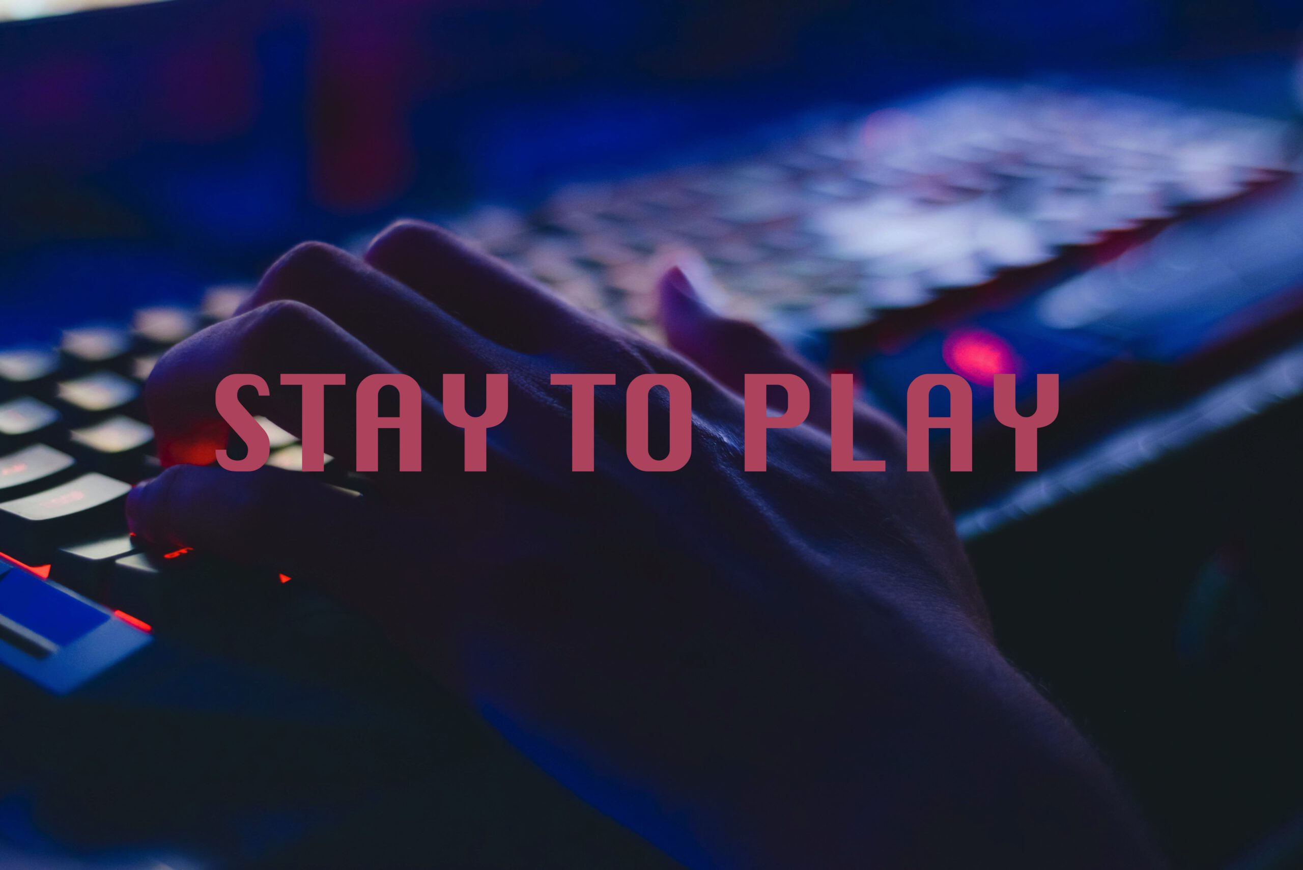 STAY TO PLAY